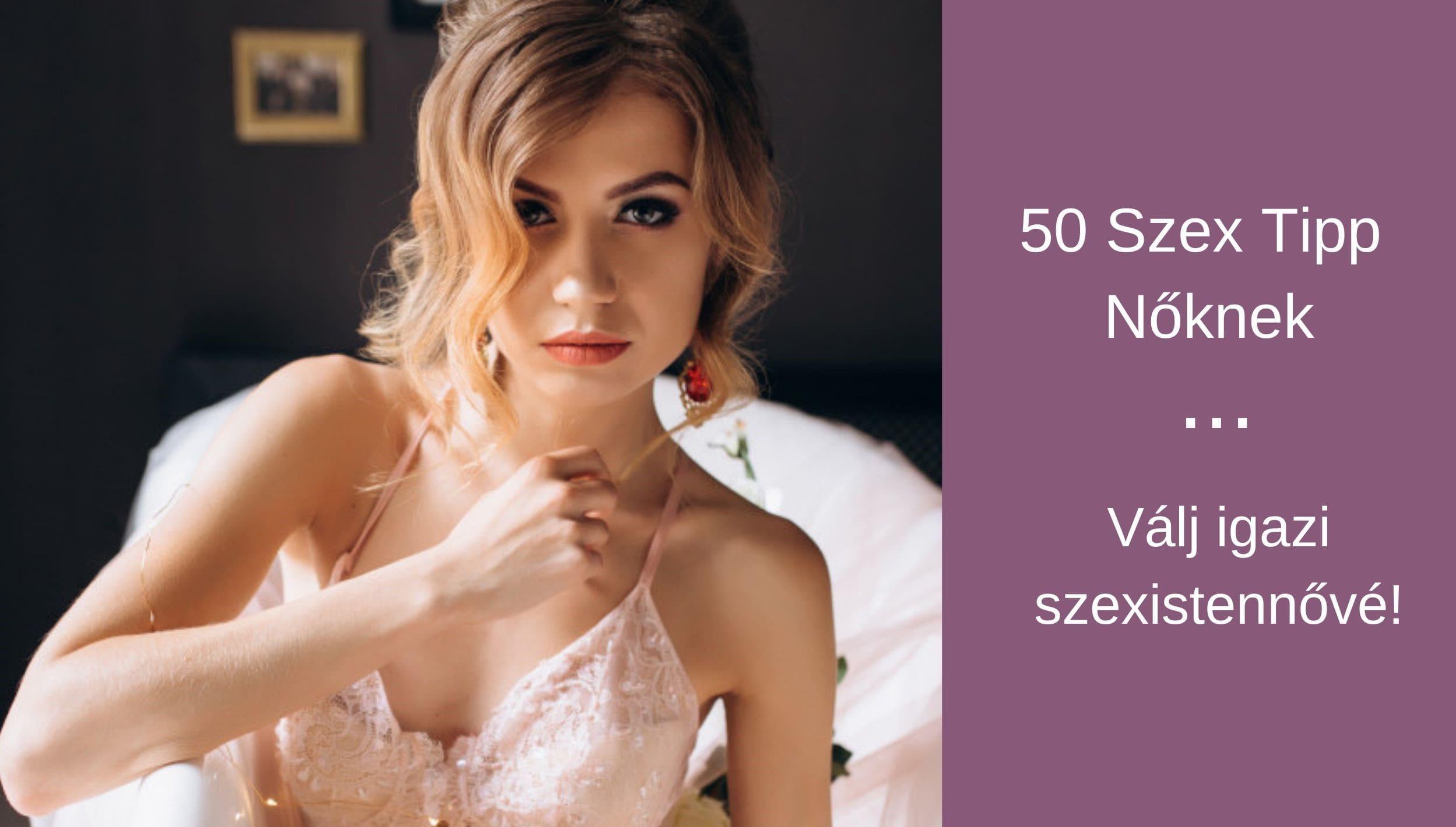 50 szex tipp nőknek
