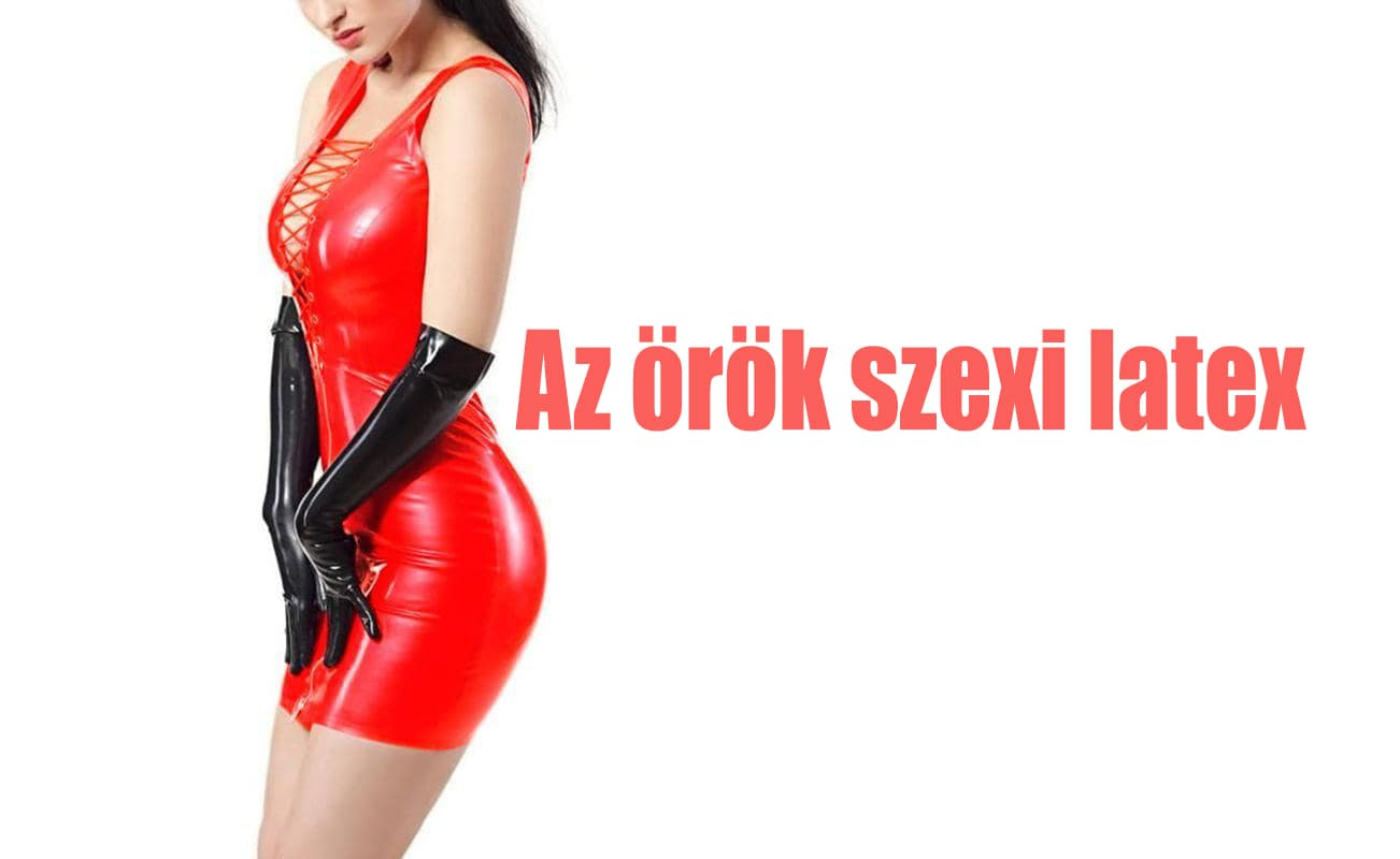 latex ruhák